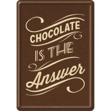 Chocolate is the Answer - Metalna razglednica