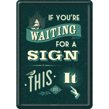 If You're Waiting For a Sign... - Metalna razglednica